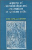 Download Aspects of Political Ideas and Institutions in Ancient India