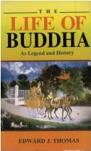 The Life of Buddha as legend and history.