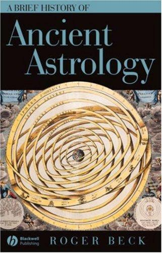 Download A Brief History of Ancient Astrology (Brief Histories of the Ancient World)