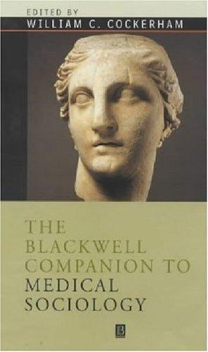 Blackwell Companion to Medical Sociology (Blackwell Companions to Sociology)