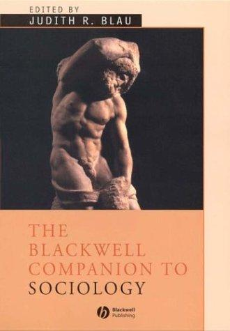 Download Blackwell Companion to Sociology (Blackwell Companions to Sociology)