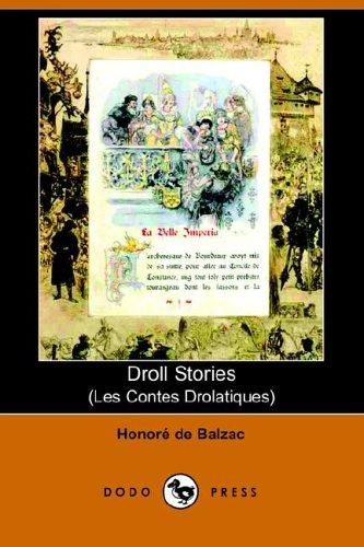 Download Droll Stories (Les Contes Drolatiques) (Dodo Press)