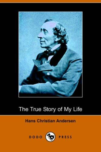 Download The True Story of My Life (Dodo Press)