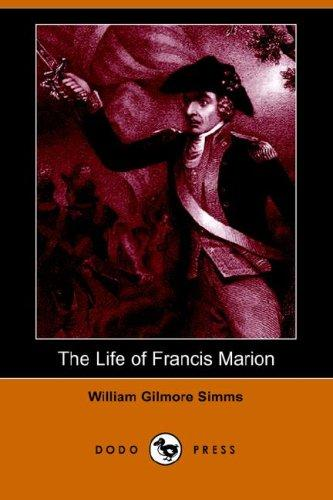 Download The Life of Francis Marion (Dodo Press)