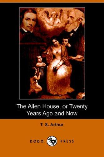 Download The Allen House, or Twenty Years Ago and Now (Dodo Press)