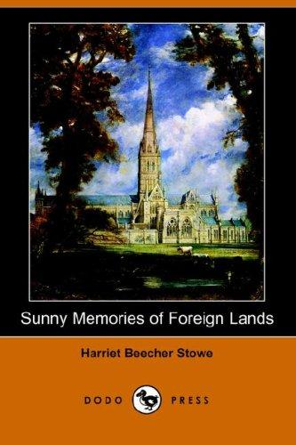 Download Sunny Memories of Foreign Lands (Illustrated Edition) (Dodo Press)
