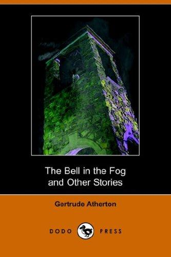 Download The Bell in the Fog and Other Stories (Dodo Press)