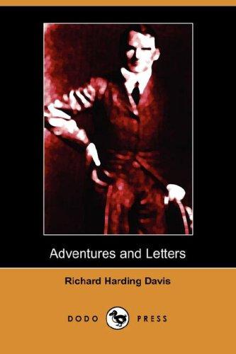 Download Adventures and Letters of Richard Harding Davis (Dodo Press)
