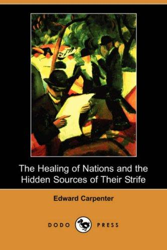 The Healing of Nations and the Hidden Sources of Their Strife (Dodo Press)
