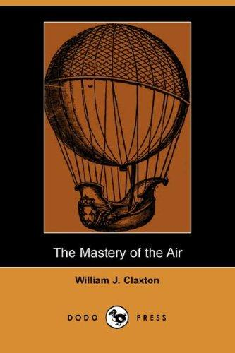 The Mastery of the Air (Dodo Press)