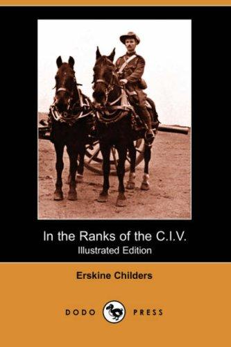 Download In the Ranks of the C.I.V. (Illustrated Edition) (Dodo Press)