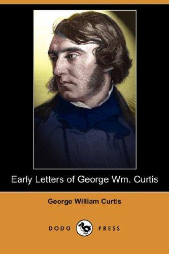 Early Letters of George Wm. Curtis (Dodo Press)