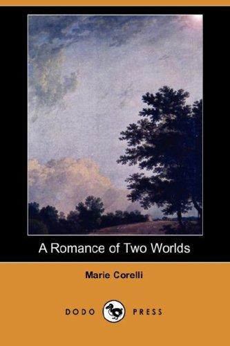 A Romance of Two Worlds (Dodo Press)