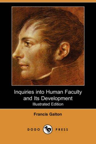 Download Inquiries into Human Faculty and Its Development (Illustrated Edition)