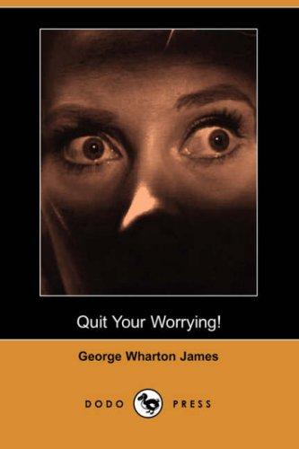 Download Quit Your Worrying! (Dodo Press)
