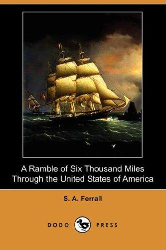A Ramble of Six Thousand Miles Through the United States of America (Dodo Press)