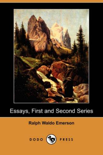 Essays, First and Second Series (Dodo Press)