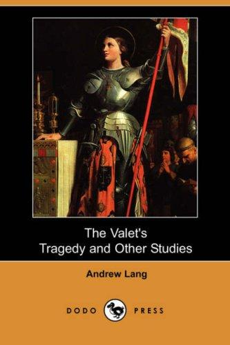The Valet's Tragedy and Other Studies (Dodo Press)