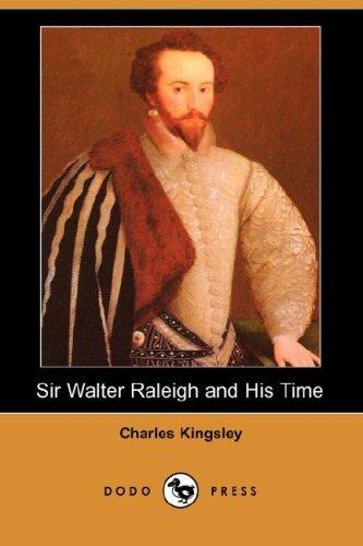 Download Sir Walter Raleigh and His Time (Dodo Press)