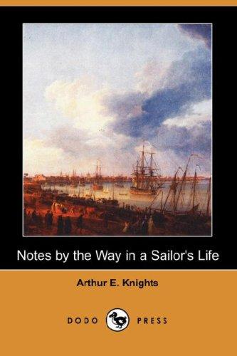 Download Notes by the Way in a Sailor's Life (Dodo Press)