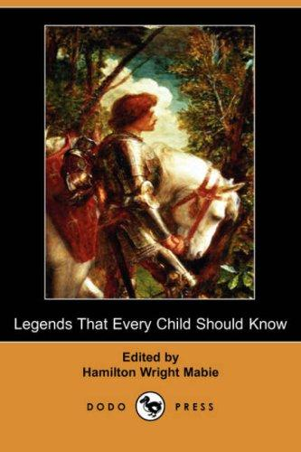 Download Legends That Every Child Should Know (Dodo Press)
