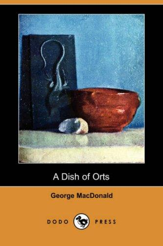 Download A Dish of Orts (Dodo Press)