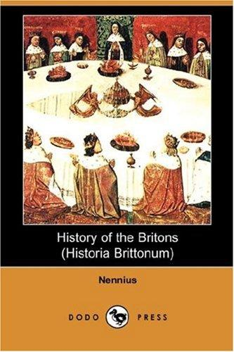 Download History of the Britons (Historia Brittonum) (Dodo Press)