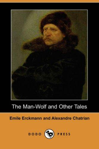 Download The Man-Wolf and Other Tales (Dodo Press)