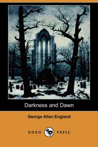 Darkness and Dawn (Dodo Press)