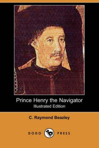 Download Prince Henry the Navigator (Illustrated Edition) (Dodo Press)