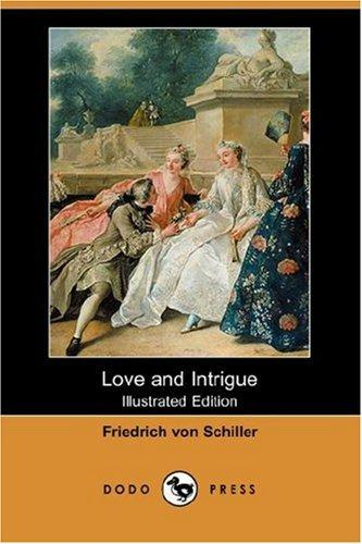 Love and Intrigue (Illustrated Edition) (Dodo Press)