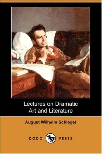Lectures on Dramatic Art and Literature (Dodo Press)