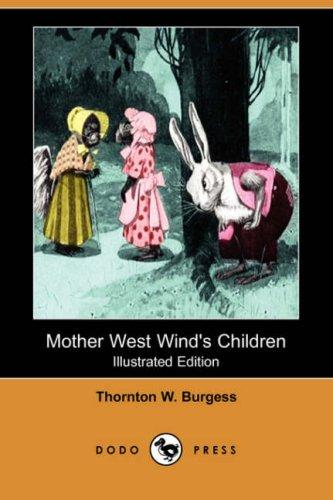 Download Mother West Wind's Children (Illustrated Edition) (Dodo Press)