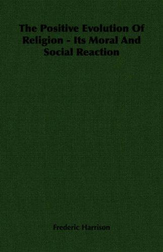 Download The Positive Evolution Of Religion – Its Moral And Social Reaction