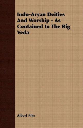 Indo-Aryan Deities And Worship – As Contained In The Rig Veda