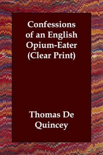 Download Confessions of an English Opium-Eater (Clear Print)