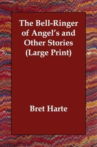 The Bell-Ringer of Angel's and Other Stories (Large Print)