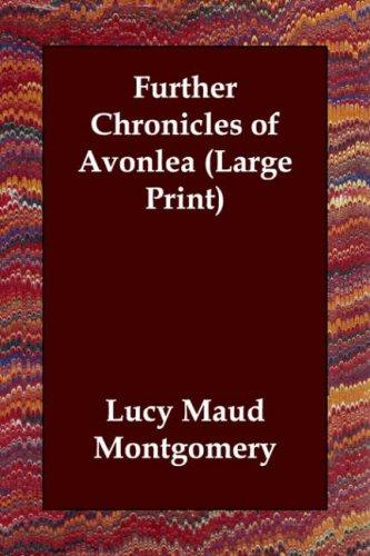 Further Chronicles of Avonlea (Large Print)