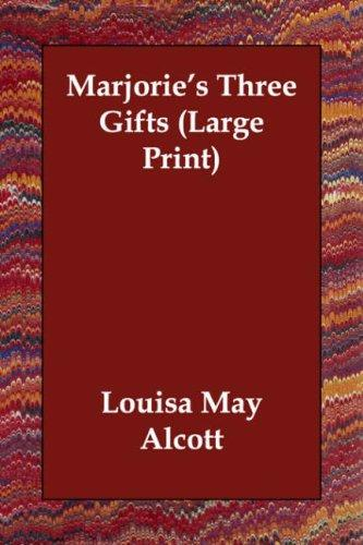Marjorie's Three Gifts (Large Print)