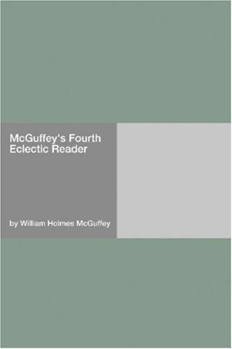 McGuffey\'s Fourth Eclectic Reader