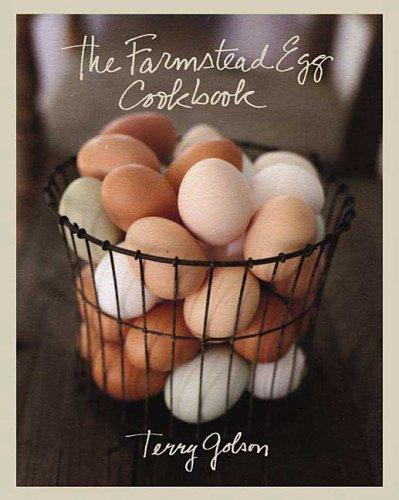 The Farmstead Egg Cookbook, Golson, Terry; Ben Fink (Photographer)