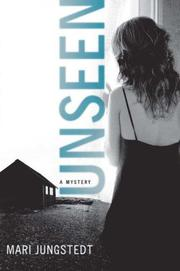 Unseen: A Mystery by Mari Jungstedt and Tiina Nunnally