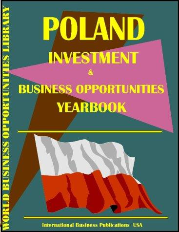 Poland Business & Investment Opportunities Yearbook
