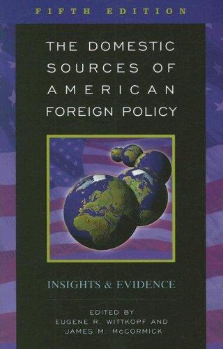 The Domestic Sources of American Foreign Policy