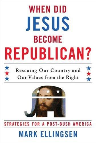 Download When Did Jesus Become Republican?