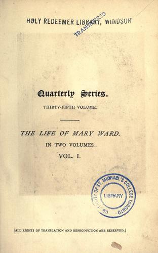 The life of Mary Ward, 1585-1645