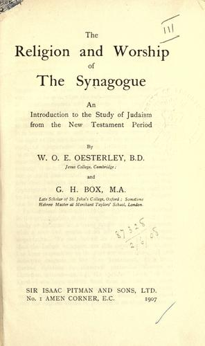 The religion and worship of the synagogue