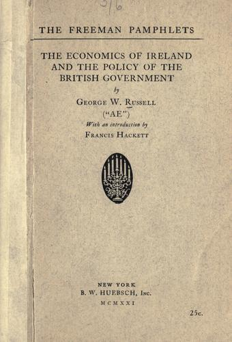 The economics of Ireland and the policy of the British government.