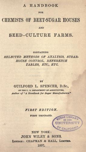 A hand-book for chemists of beet-sugar houses and seed-culture farms.