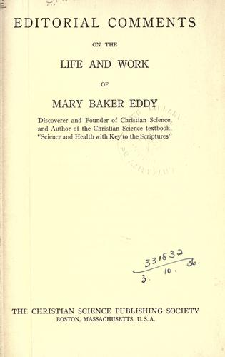 Editorial comments on the life and work of Mary Baker Eddy.